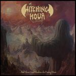 Witching Hour – …And Silent Grief Shadows the Passing Moon