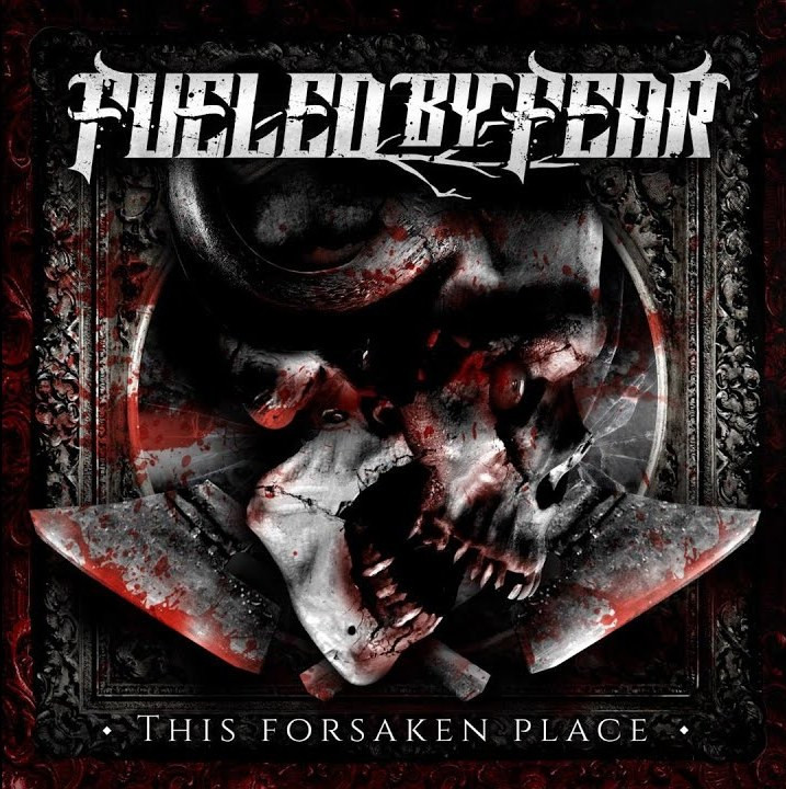 FUELED-BY-FEAR-This-Forsaken-Place-album-cover