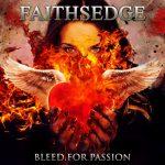 """FAITHSEDGE – """"BLEED FOR PASSION"""" Album Details"""