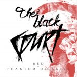 THE BLACK COURT – Red – Phantom Delusive