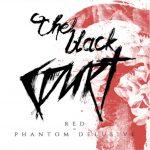 THE BLACK COURT – Red – Phantom Delusive