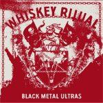 WHIKSEY RITUAL – Black Metal Ultras
