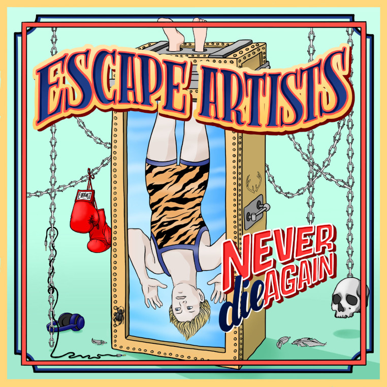 ESCAPE-ARTISTS-Never-Die-Again-cover-artwork