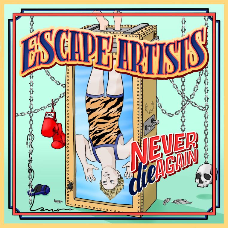 ESCAPE-ARTISTS-Never-Die-Again-cover-artwork