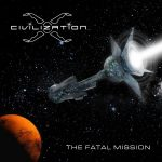 CIVILIZATION X – The Fatal Mission