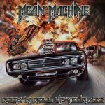 Mean Machine – Rock ´n´Roll Up Your Ass