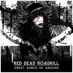 RED DEAD ROADKILL – Sweet Songs Of Anguish