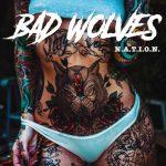 """BAD WOLVES kündigen ihr langerwartetes zweites Studioalbum """"N.A.T.I.O.N."""" an"""