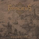 FORMICARIUS – Rending the Veil of Flesh
