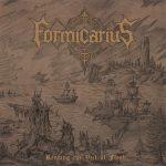 FORMICARIUS – Rending the Veil of Flesh