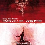 PARALLEL MINDS – Every Hour Wounds​.​.​. The Last One Kills