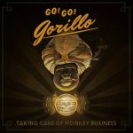 "Go! Go! Gorillo – Neues Video zum Song ""Like Lucifer"" vom Album ""Taking Care Of Monkey"" veröffentlicht"