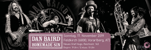 DAN BAIRD AND HOMEMADE SIN - Feldkirch, am 17.11.2019 @ Neues Graf Hugo