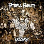 FATEFUL FINALITY – Executor