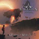 """KINGCROWN veröffentlichen zweite Single aus ihrem neuen Album """"A Perfect World"""""""