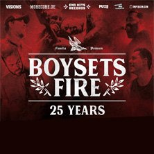25 Years BOYSETSFIRE & Special Guests: Raised Fist & All Else Failed, WIEN am 04.12.2019 @ Arena Wien