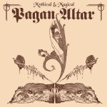 Pagan Altar – Mythical And Magical (Re-Release)