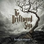 THE DRIFTWOOD SIGN – Neues Album BROKEN TIMES im Jänner 2020
