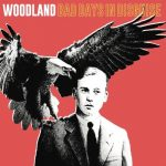 WOODLAND – Bad Days In Disguise