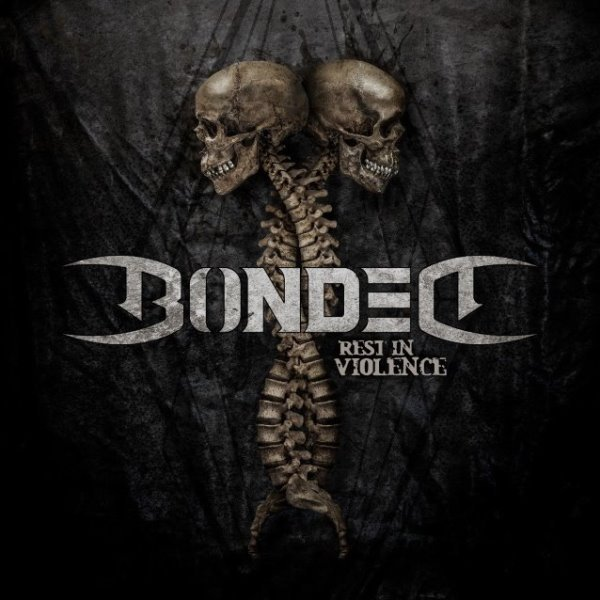 Bonded - Rest In Violence album cover