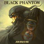 Black Phantom – Zero Hour Is Now