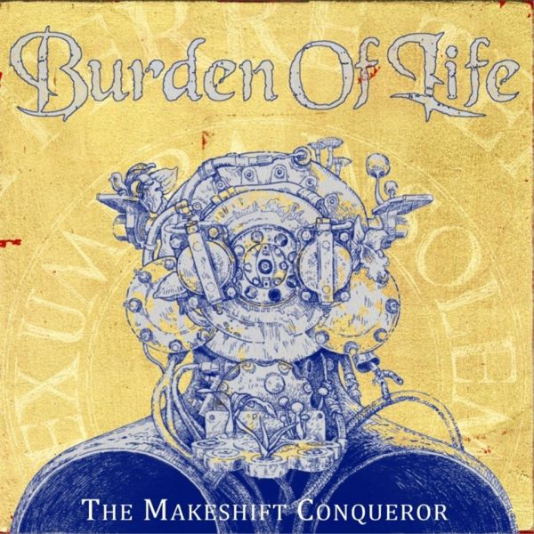 BURDEN OF LIFE - The Makeshift Conqueror album cover
