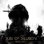 DUSK OF DELUSION – Watch Your 6