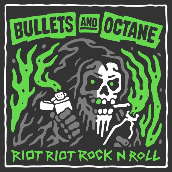 bullets and octane - riot riot rock n roll album cover