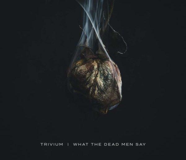 Trivium - What The Dead Man Say album cover
