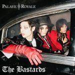Palaye Royale – The Bastards