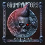 GRUMPYNATORS – Still Alive