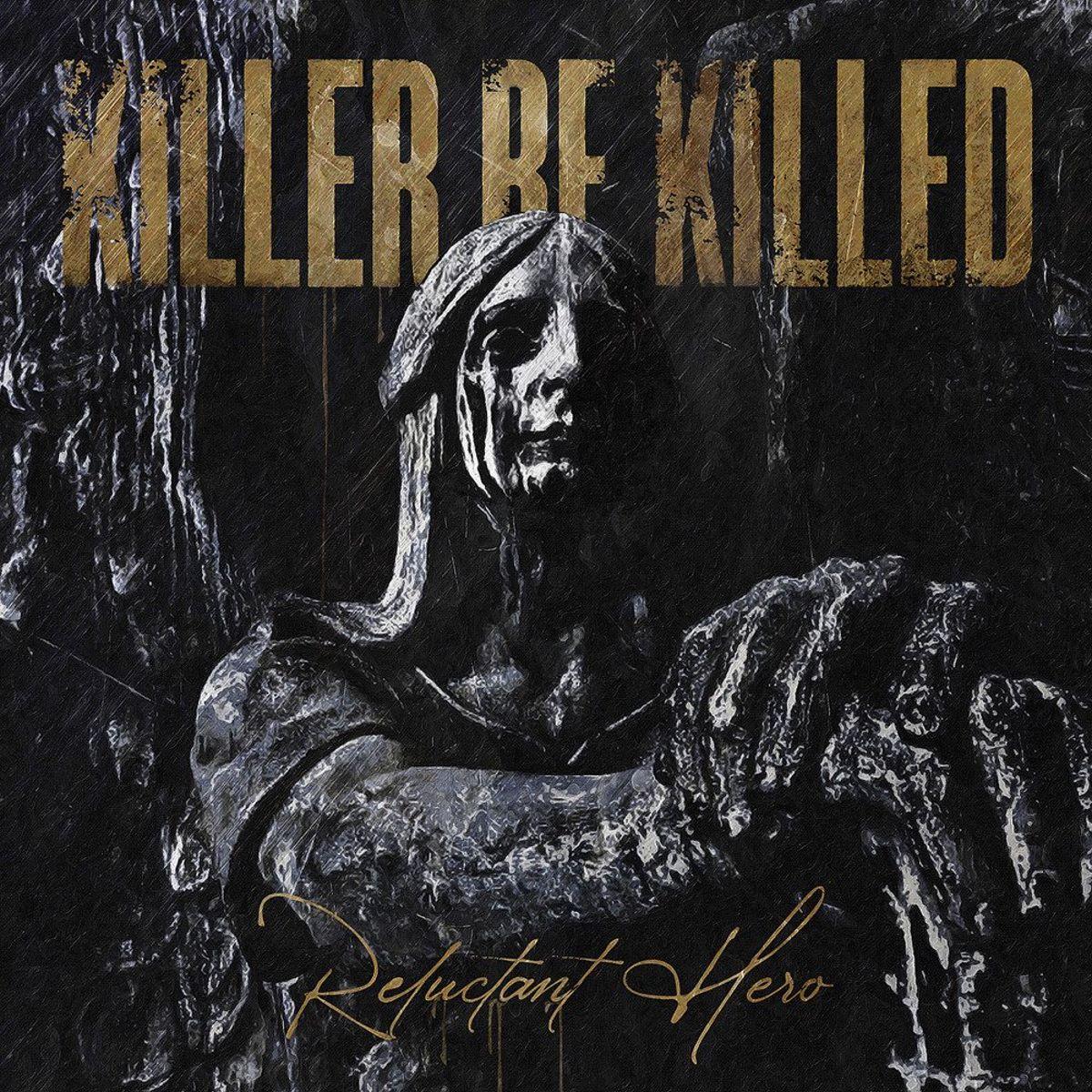 KILLER BE KILLED - Reluctant Hero - album cover