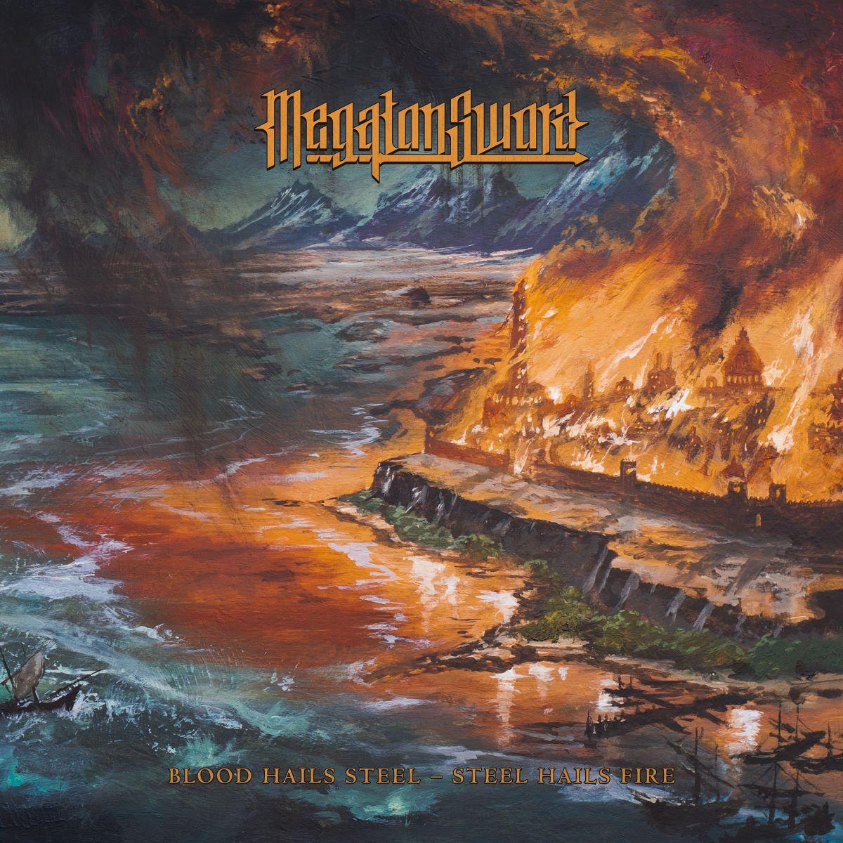 Megaton Sword - Blood Hails Steel Steel Hails Fire - album cover