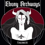 EBONY ARCHWAYS – Taurus