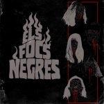 ELS FOCS NEGRES – Els Focs Negres
