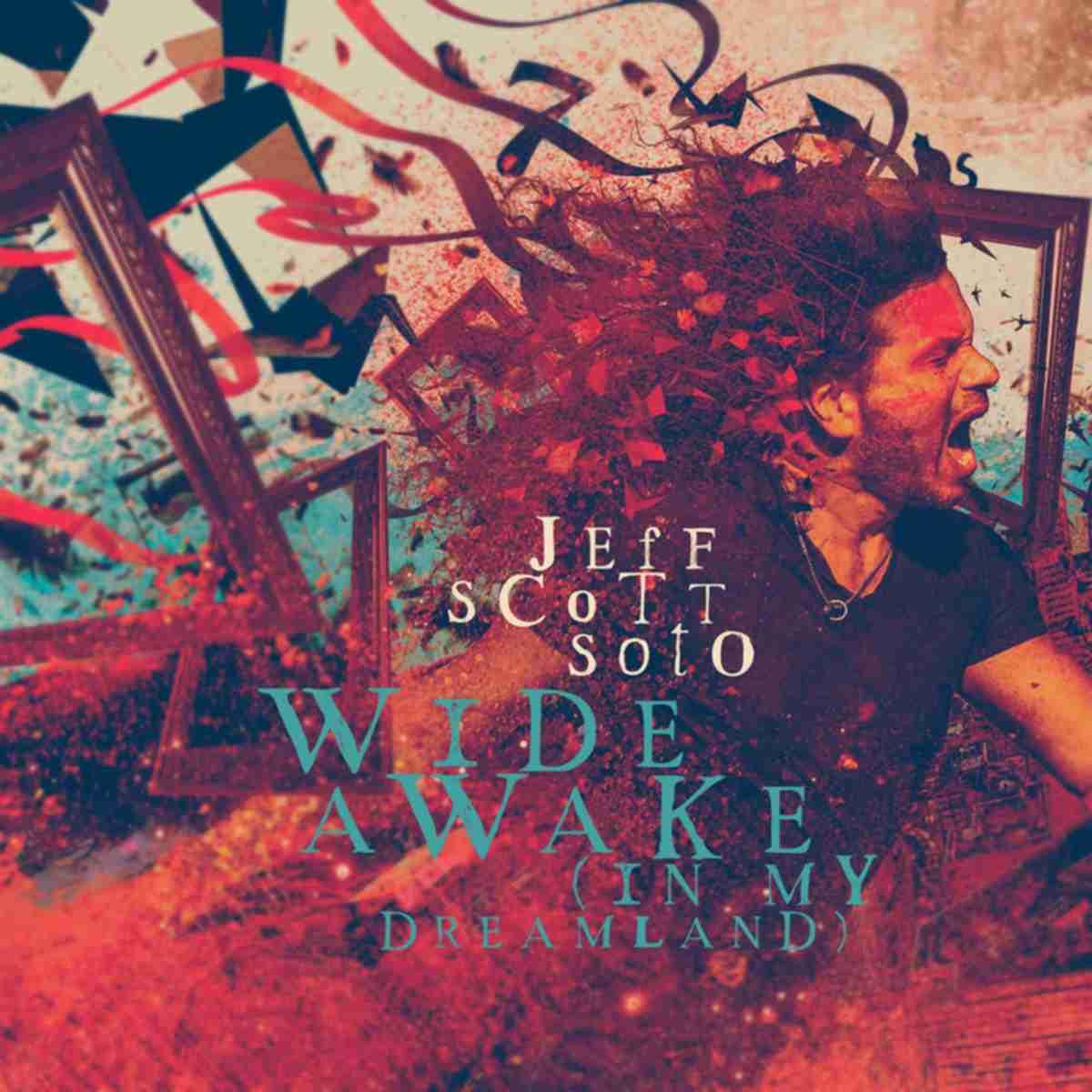 JEFF SCOTT SOTO - Wide Awake In My Dreamland - album cover