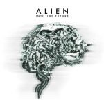 ALIEN – Into The Future