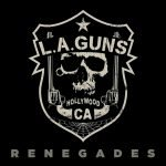 LA Guns – Renegades