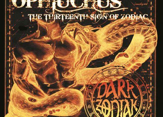 DARK ZODIAK – Ophiuchus – The Thirtheenth Sign Of Zodiak
