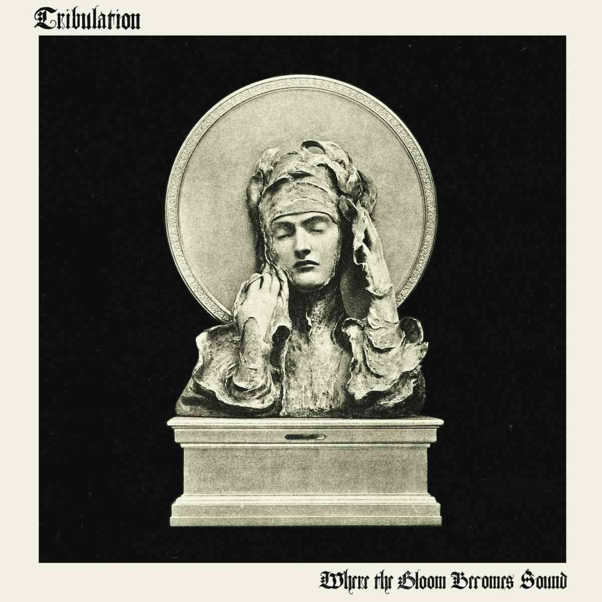 TRIBULATION - Where The Gloom Becomes Sound - album cover