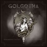 GOLGOTHA – Remembering the Past – Writing the Future (EP)