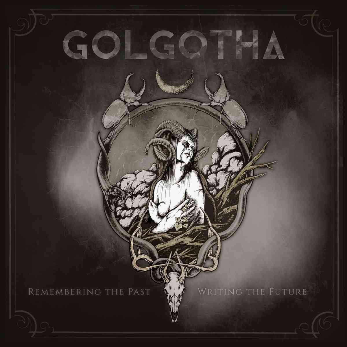 GOLGOTHA - Remembering the Past - Writing the Future - album cover