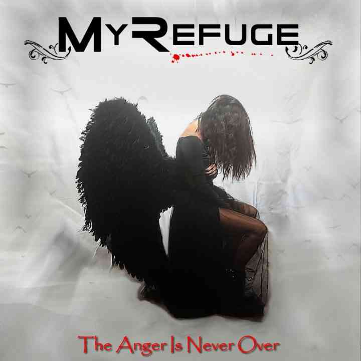 my refuge - the anger is never over - album cover
