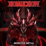 DEBAUCHERY – Monster Metal