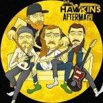 THE HAWKINS – Aftermath